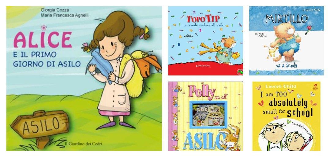 Libri per bambini per affrontare l 39 inserimento all 39 asilo e for Libri scuola